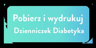 button dzienniczek diabetyka pobierz i wydrukuj cukrzyca.pl cukrzyca diabetyk