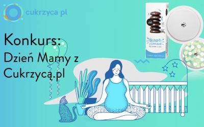 konkurs cukrzyca.pl dzień mamy z cukrzyca.pl cukrzyca ciążowa